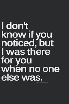 Don't need to be noticed, but appreciated.