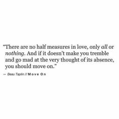There are no half-measures in love