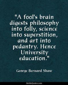 George Bernard Shaw Quotes   http://noblequotes.com/