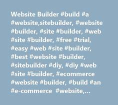 Website Builder #build #a #website,sitebuilder, #website #builder, #site #builder, #web #site #builder, #free #trial, #easy #web #site #builder, #best #website #builder, #sitebuilder #diy, #diy #web #site #builder, #ecommerce #website #builder, #build #an #e-commerce #website, #create #a #website, #website #builder #review, #how #to #build #a #website…