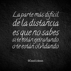 """""""La parte más difícil de la #Distancia es que no sabes si te están extrañando o te están olvidando"""". @candidman #Frases #Desamor"""