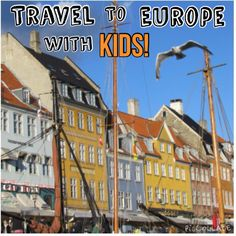 5 Favorite Cities to See in Europe With KIDS! Things to do & where to eat!
