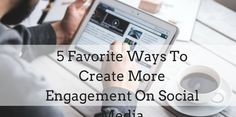 5 Favorite Ways To Create More #Engagement On #SocialMedia - Mark Nelson Online http://marknelsononline.com/5-favorite-ways-to-create-more-engagement-on-social-media/?utm_campaign=crowdfire&utm_content=crowdfire&utm_medium=social&utm_source=pinterest