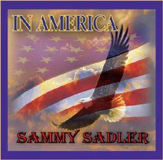 "Sammy Sadler ""In America"" single  http://www.sammysadler.com/index.php?option=com_content=article=187:in-america=39:music=225"