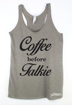 Funny Workout Tank Coffee before Talkie Tank by TheWorkoutPrincess