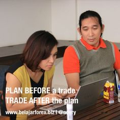 PLAN BEFORE a trade, TRADE AFTER the plan #forex #gold #trading - www.belajarforex.biz