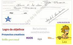 Luna Nueva en LEO – 23 de JULIO Recuerda que en esta dirección podrás encontrar los detalles de como hacer el cheque, que hacer con ellos, demás tips y con las fechas correspondientes al 201…