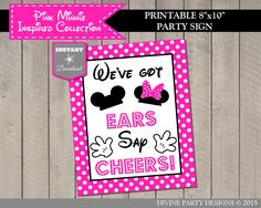 Hot Pink Minnie Mouse Birthday Party or Baby Shower Ideas: Printable 8x10 We've Got Ears, Say Cheers Sign. Use promo code PINTEREST10 to save 10% off purchase. Lots of coordinating items.