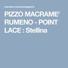 PIZZO MACRAME' RUMENO - POINT LACE : Stellina