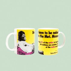 """Mug designed by Third Drawer Down Studio in collaboration with Guerrilla Girls based on his famous work """"Do Women Have to be Naked to Get into the Met."""" Material: fine Bone China Mug. Measures: cm x cm diameter Guerrilla Girls, China Mugs, Mug Designs, Bone China, Collaboration, Drawer, Dishwasher, Third, Naked"""
