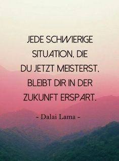 Schwierige Situation jetzt meistern Dalai Lama, Strong Women Quotes, German Quotes, Meaning Of Life, Fashion Quotes, Proverbs, Beautiful Words, Cool Words, Words Quotes