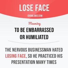 """Lose face"" means ""to be embarrassed or humiliated"".  #idiom #idioms #slang…"