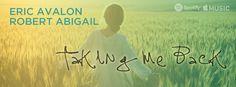 New Release: Eric Avalon & Robert Abigail – Taking me Back