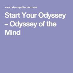 Start Your Odyssey – Odyssey of the Mind Odyssey Of The Mind, Homeschool, Mindfulness, Homeschooling, Consciousness