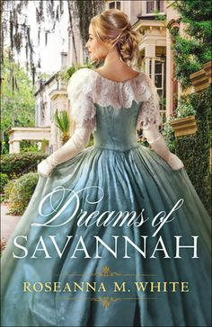 Dreams of Savannah by: Roseanna M. White Book Cover Art, Book Cover Design, Book Art, Book Covers, Historical Romance, Historical Fiction, Great Books, New Books, Bethany House