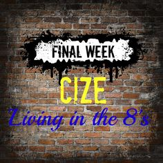 """Cize Final Week: """"Living in the 8's"""" Routine"""