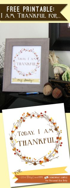 "Free Printable: Today I am Thankful for... FREE ""fill in the blank"" Thanksgiving Printable from BitsyCreations for Somewhat Simple"