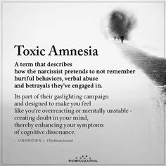 Toxic Amnesia A term that describes how the narcissist pretends to not remember hurtful behaviors, verbal abuse, and betrayals Narcissistic People, Narcissistic Behavior, Narcissistic Sociopath, Narcissistic Personality Disorder, Narcissistic Abuse Recovery, Emotional Detachment, Emotional Abuse, Cognitive Dissonance, Want You Back