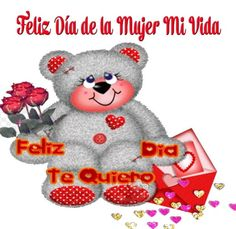 Frases Del Dia De La Mujer Para Dedicar a Mi Mujer Teddy Bear, Animals, Quote Of The Day, Imagenes De Amor, One Day, Love Of My Life, Hearts, Animales, Animaux