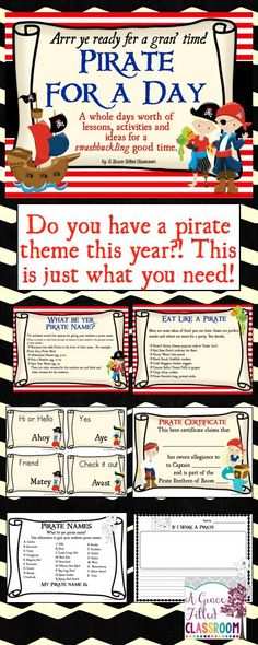 Have you ever wanted to be a pirate? Here is your chance to be the captain of your own crew.  Then, come aboard Matey... this be all ye wil' need fer a gran' Pirate Day! Pirate for the Day is a fun filled day where you and your students get to dress, act, and talk like pirates.