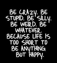 Crazy life quotes and sayings: crazy love quotes and sayings Crazy Life Quotes, Silly Quotes, Positive Quotes For Life, Life Quotes To Live By, Sad Quotes, Wisdom Quotes, Love Quotes, Positive Attitude, Quotes About Crazy Friends