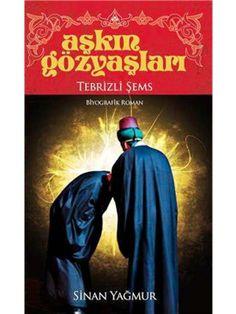 Aşkın Gözyaşları / Tebrizli Şems Sinan Yağmur
