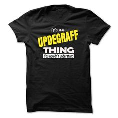 I Love UPDEGRAFF THING... YOU WOULD NOT UNDERSTAND! Shirts & Tees