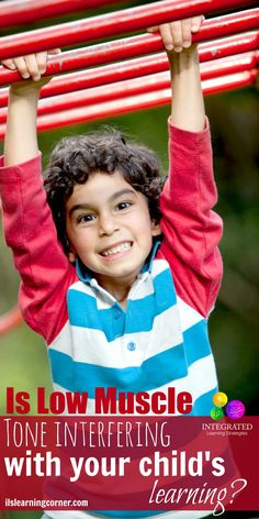 Is Low Muscle Tone Interfering With Your Child's Learning? | ilslearningcorner.com