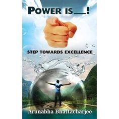 #Book Review of #PowerIsYou from #ReadersFavorite - https://readersfavorite.com/book-review/power-is-you  Reviewed by Mamta Madhavan for Readers' Favorite  Power Is You: Step Towards Excellence by Arunabha Bhattacharjee is a thought-provoking book for readers wanting to make positive changes in their lives, thereby transforming their lives for the better. The book lays stress on the mantra of Self Belief, which can make everyone realize their self worth and that, accor...