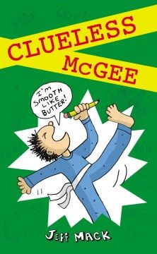 "J FIC MAC. Through a series of letters to his father, a private investigator, fifth-grader PJ ""Clueless"" McGee tells of his efforts to discover who stole macaroni and cheese from the school cafeteria."