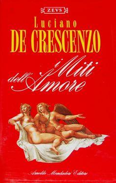 Luciano De Crescenzo, I miti dell'amore, Mondadori