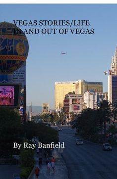 My brother in law, Ray Banfield's first autobiographical book about his life in Las Vegas. I highly recommend it! by Marty