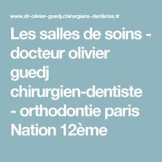 Les salles de soins - docteur olivier guedj chirurgien-dentiste - orthodontie paris Nation 12ème