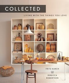 Collected-by-Fritz-Karch-and-Rebecca-Robertson-Abrams-Remodelista-1