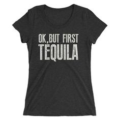 Funny Drinking shirt for women, ok, but first Tequila t-shirt, Tacos and tequila shirt for party, Cinco de mayo, #TequilaMug #DrinkingShirt #TequilaEsMiAmigo #TequilaLoversGift #FunnyDrinkingShirt #TequilaTShirt #TequilaGifts #TequilaShirt #FunnyTequilaShirt #TequilaCostume