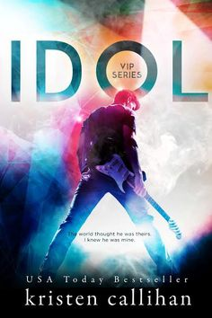 Exclusive Cover Reveal + Excerpt + Giveaway: Idol (VIP Series) by Kristen Callihan