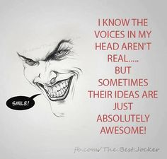Joker - It's amazing how many times I've actually wanted to say something similar...