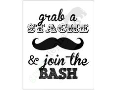 Little Man / Mustache Bash Birthday Party or Baby Shower  ''Grab a Stache & Join the Bash'' Custom Printable Sign. $5.00, via Etsy.
