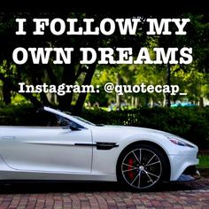 Follow your own dreams!