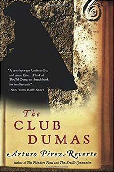 The Club Dumas by Arturo Perez-Reverte. The movie The Ninth Gate, starring Johnny Depp, was based on this book. The book is WAY better. Book Club Books, Books To Read, My Books, The Ninth Gate, Houghton Mifflin Harcourt, The Three Musketeers, Bibliophile, Love Book, Great Books