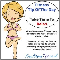 Fitness Quotes Of The Day | Fitness Tip Of The Day - Take The Time To Relax | Free Fitness Tips