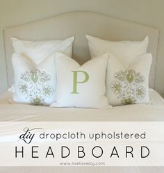 DIY Dropcloth Upholstered Headboard! So easy and inexpensive to make!