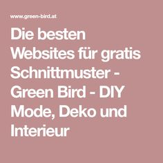 Die besten Websites für gratis Schnittmuster - Green Bird - DIY Mode, Deko und Interieur