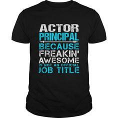 ACTOR-PRINCIPALACTOR-PRINCIPAL***How to ? 1. Select color 2. Click the ADD TO CART button 3. Select your Preferred Size Quantity and Color 4. CHECKOUT!   If You dont like this shirt you can use the SEARCH BOX and find the Custom Shirt with your Name!!job title