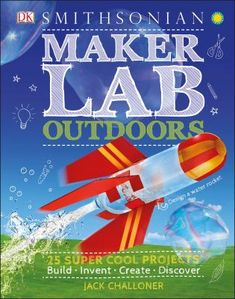 "Read ""Maker Lab: Outdoors 25 Super Cool Projects"" by Jack Challoner available from Rakuten Kobo. Learn how to think like a scientist and discover the skills it takes to bring scientific theories and practical experime. Science Fair Projects, Science Experiments Kids, Science Activities, Steam Activities, Kindergarten Science, Teaching Kids, Kids Learning, Best Science Books, Maker Labs"