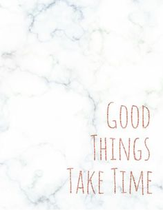 Good Things Take Time Printable Wall Art, Marble & Rose Gold, Inspirational Motivational Quote, Office Wall Art, Instant Marble Wallpaper Phone, Rose Gold Wallpaper, Rose Gold Lockscreen, Apple Watch, Positive Quotes, Motivational Quotes, Inspirational Quotes, Quote Backgrounds, Wallpaper Quotes