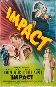 'Impact' (1949) starring Brian Donlevy and Ella Raines. Filmed entirely in California'