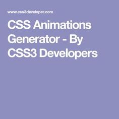 CSS Animations Generator - By CSS3 Developers