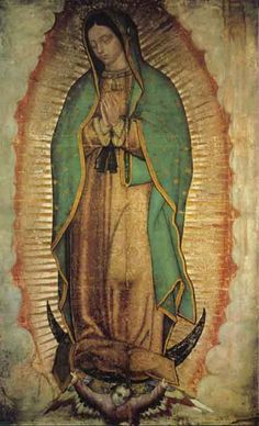 querida Virgen de Guadalupe,  La Virgen morena del pueblo mexicano.
