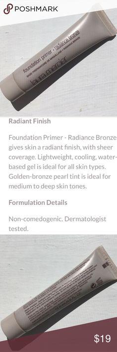 🆕 Laura Mercier Foundation Primer-Radiance Bronze 🆕 NEW! Laura Mercier Foundation Primer in Radiance Bronze. This Foundation Primer gives the radiant bronze finish with sheer coverage. BRAND NEW & UNTOUCHED! Laura Mercier Makeup Face Primer
